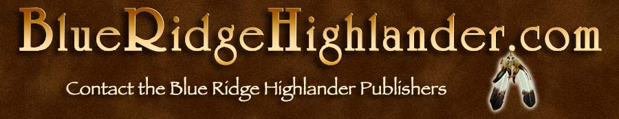 Contact the Publishers at the Blue Ridge Highlander, Inc.