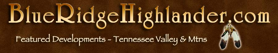 Featured Developments in the Tennessee River Valley and Smoky Mountains