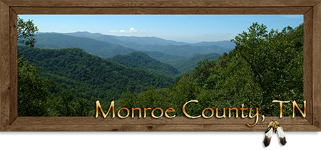 Real Estate in Tellico, Sweetwater, Vonroe, Loudoun & Coker Creek in Monroe County Tennessee