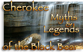 Cherokee Myth & Legends of the Black Bear