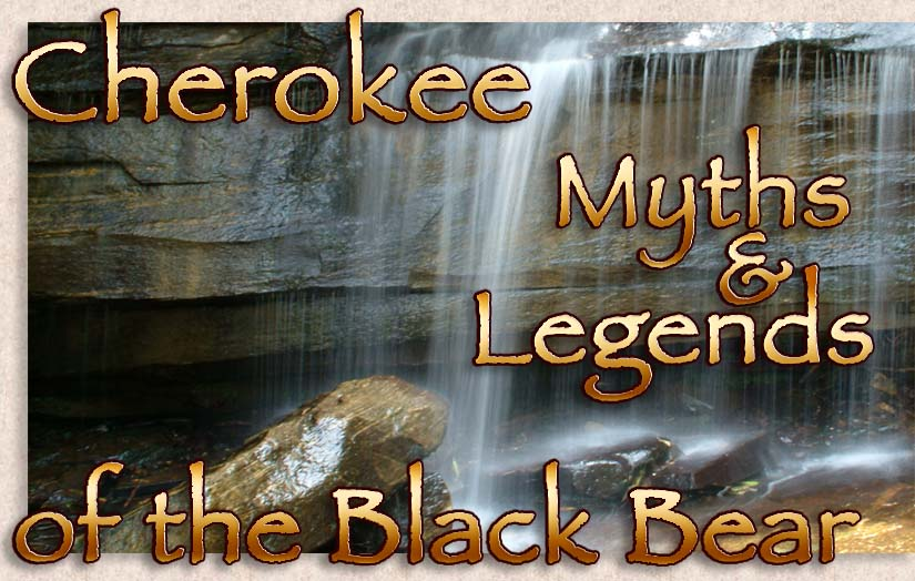 Cherokee Myths and Legends of the Black Bear