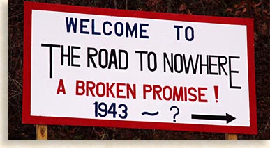 A Road to Nowhere - A Broken Promise