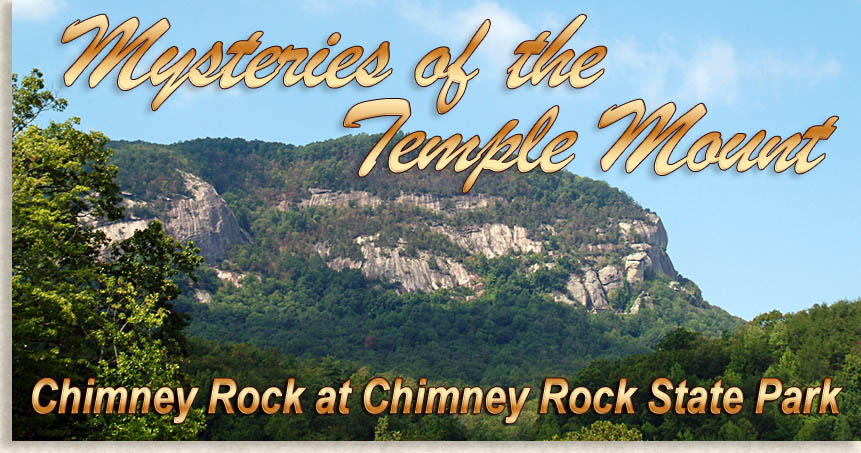 Mysteries of the Temple Mount at Chimney Rock State Park