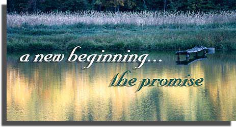 a new beginning...the promise