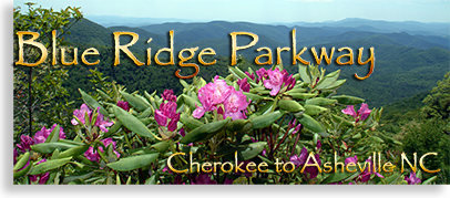 Blue Ridge Parkway...from Cherokee to Asheville