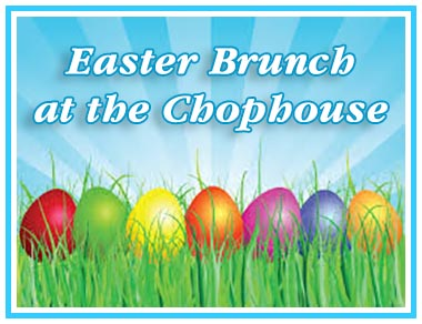 Easter Dinner at Chophouse
