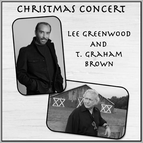 Christmas Concert with Lee Greenwood and T Graham Brown