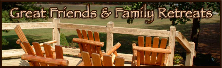 Friends and Family Retreats
